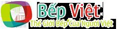 Bếp Việt – Tủ Bếp Việt – Thế Giới Tủ Bếp – Thiết Kế Tủ Bếp – Xu Hướng Bếp Việt